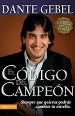 El Codigo del Campeon Nueva Edicion af Dante Gebel