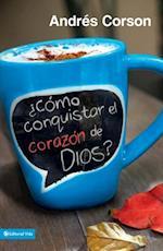 Como conquistar el corazon de Dios? af Andres Corson
