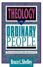 Theology for Ordinary People af Bruce L. Shelly, Bruce L. Shelley