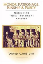 Honor, Patronage, Kinship and Purity af David A. Desilva