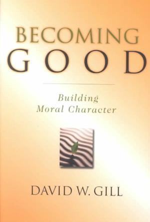 Bog, paperback Becoming Good af David W. Gill