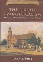 The Rise of Evangelicalism (History of Evangelicalism)