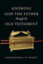 Knowing God the Father Through the Old Testament