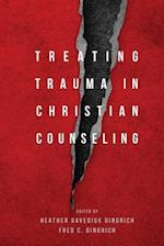 Treating Trauma in Christian Counseling (Christian Association for Psychological Studies)