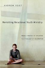 Revisiting Relational Youth Ministry af Andrew Root