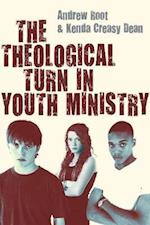 The Theological Turn in Youth Ministry af Andrew Root, Kenda Creasy Dean