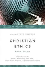 Christian Ethics (Spectrum Multiview Book)