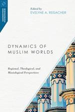 Dynamics of Muslim Worlds (Missiological Engagements)