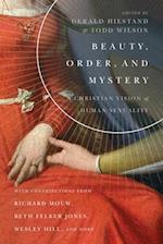 Beauty, Order, and Mystery (Center for Pastor Theologians)