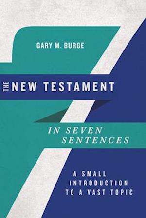 The New Testament in Seven Sentences
