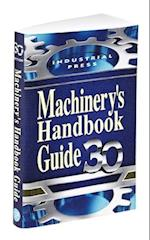 Machinery's Handbook Guide 30 (MACHINERY'S HANDBOOK GUIDE TO THE USE OF TABLES AND FORMULAS)