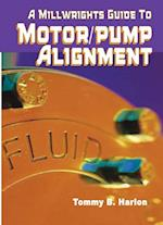 Millwright's Guide to Motor Pump Alignment