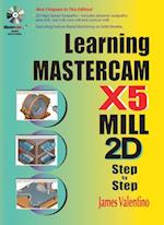Learning Mastercam X5 Mill 2D Step-By-Step [With CDROM]