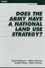 Does the Army Have a National Land Use Strategy? af Robert Weissler, David Rubenson, Carolyn Wong