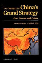 Interpreting China's Grand Strategy af Ashley J Tellis