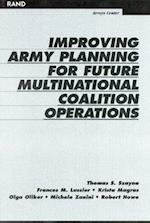 Improving Army Planning for Future Multinational Coalition Operations af Robert Howe, Olga Oliker