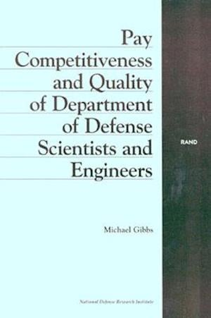 Pay Competitiveness and Quality of Department of Defense Scientists and Engineers