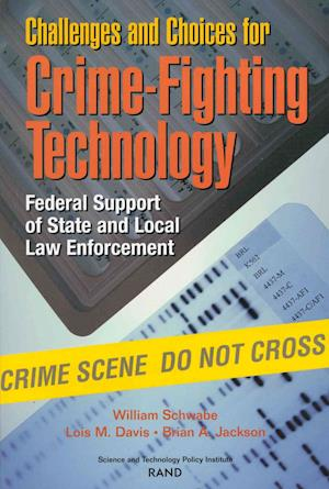 Challenges and Choices for Crime-fighting Technology
