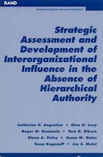 Strategic Assessment and Development of Interorganizational Influence in the Absence of Hierarchical Authority af Roger Benjamin, Susan M Gates, Tora K Bikson