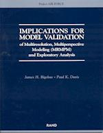 Implications for Model Validation of Multiresolution, Multiperspective Modeling (Mrmpm) and Exploratory Analysis (2003)