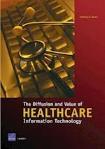 The Diffusion and Value of Healthcare Information Technology
