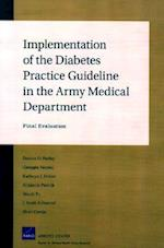 Implementation of the Diabetes Practice Guideline in the Army Medical Department af Donna O Farley