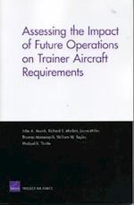 Assessing the Impact of Future Operations on Trainer Aircraft Requirements af William W Taylor, Laura Miller