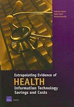 Extrapolating Evidence of Health Information Technology Savings and Costs