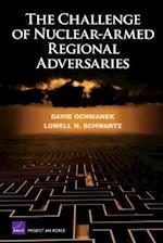 The Challenge of Nuclear-armed Regional Adversaries