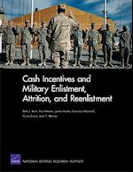 Cash Incentives and Military Enlistment, Attrition, and Reenlistment (Rand Corporation Monograph)