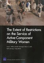 The Extent of Restrictions on the Service of Active-Component Military Women (Rand Corporation Monograph)
