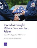 Toward Meaningful Military Compensation Reform