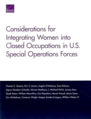 Bog, paperback Considerations for Integrating Women into Closed Occupations in U.S. Special Operations Forces af Thomas S. Szayna