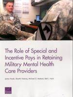 The Role of Special and Incentive Pays in Retaining Military Mental Health Care Providers