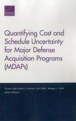 Quantifying Cost and Schedule Uncertainty for Major Defense Acquisition Programs