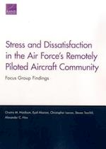 Stress and Dissatisfaction in the Air Force's Remotely Piloted Aircraft Community