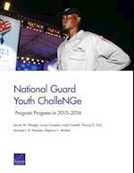 National Guard Youth Challenge: Program Progress in 2015-2016