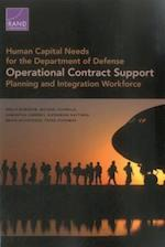 Human Capital Needs for the Department of Defense Operational Contract Support Planning and Integration Workfo