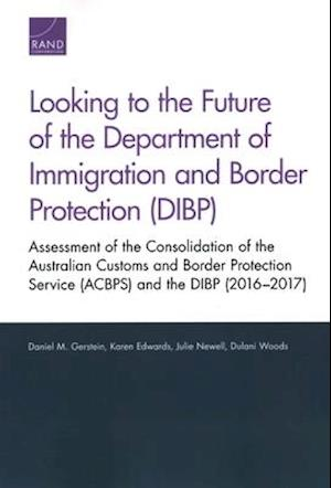 Looking to the Future of the Department of Immigration and Border Protection (Dibp)