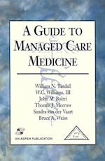A Guide to Managed Care Medicine