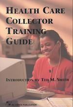 Health Care Collector Training Guide