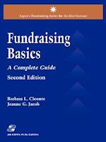 Fund Raising Basics (Aspen's Fund Raising Series for the 21st Century)