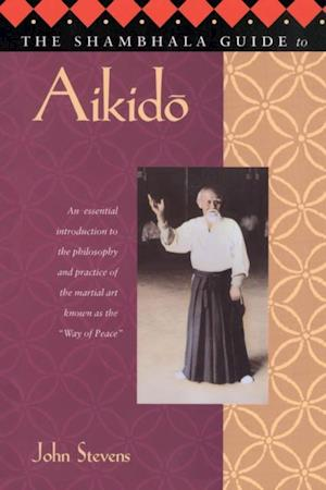 Shambhala Guide to Aikido af Stevens