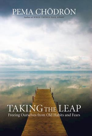 Taking the Leap af Pema Chodron