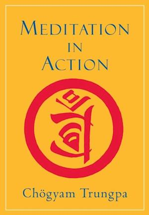 Meditation in Action af Chogyam Trungpa