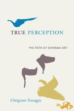 True Perception af Chogyam Trungpa