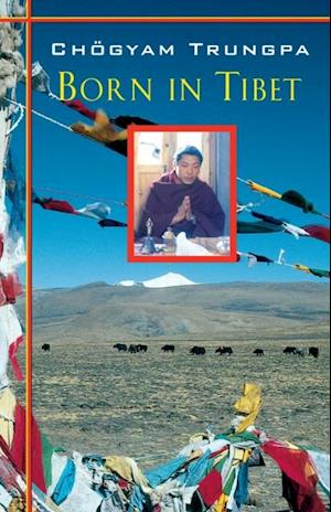 Born in Tibet af Chogyam Trungpa