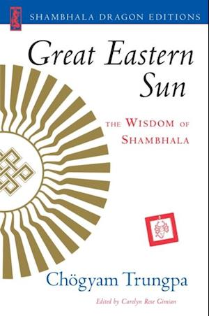 Great Eastern Sun af Chogyam Trungpa