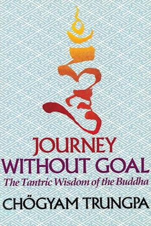 Journey Without Goal af Chogyam Trungpa