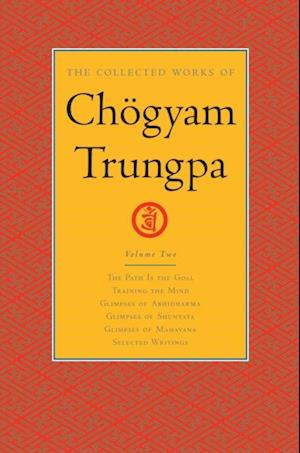 Collected Works of Chogyam Trungpa: Volume Two af Chogyam Trungpa